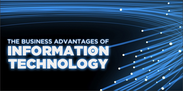 what are the advantages of information technology for businesses